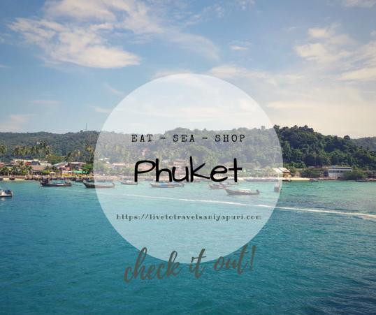 My time in Phuket_livetotravelsaniyapuri